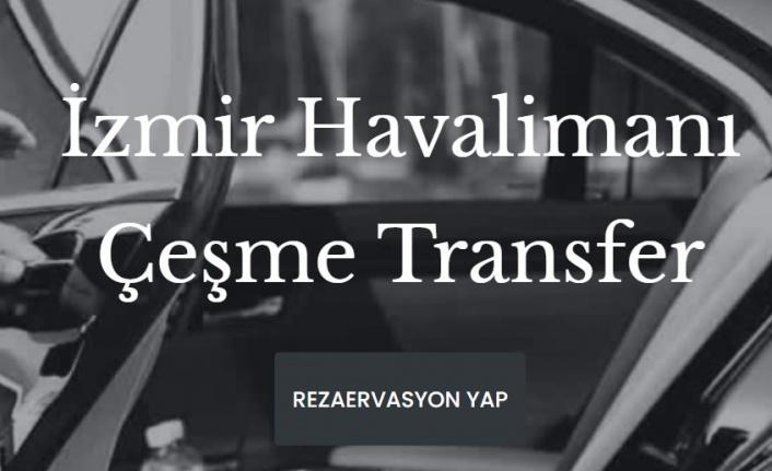 İzmir-Çeşme Arası Konforlu ve Güvenli Transferler